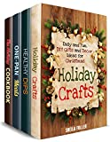 thanksgiving decorating ideas Holiday Meals and Crafts Box Set (4 in 1): Amazing Christmas, Thanksgiving Recipes Plus Christmas Decor and Present Ideas (Holiday Recipes)