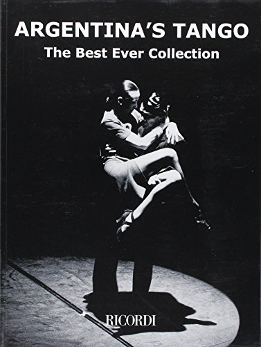Tango Piano Music - Argentina's Tango: The Best Ever Collection Piano Solo