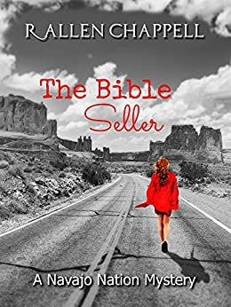 The Bible Seller: A Navajo Nation Mystery ( Navajo Nation Mysteries  Book 7) by [Chappell, R. Allen]