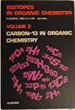 Carbon-Thirteen in Organic Chemistry, , 044441472X