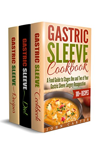 Gastric Sleeve: 3 in 1 Box Set - Gastric Sleeve Cookbook, Gastric Sleeve Diet Guide, Gastric Sleeve Recipes