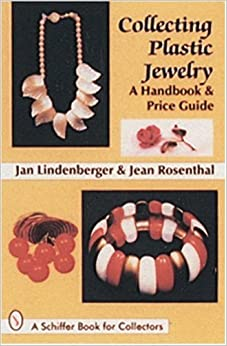 COLLECTING PLASTIC JEWELRY: A Handbook and Price Guide (Schiffer Book for Collectors)