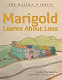 img - for Marigold Learns About Loss: The Marigold Series book / textbook / text book