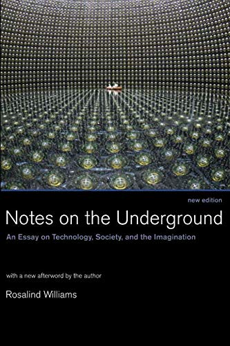 Notes on the Underground (MIT Press): An Essay on Technology, Society, and the Imagination (The MIT Press)