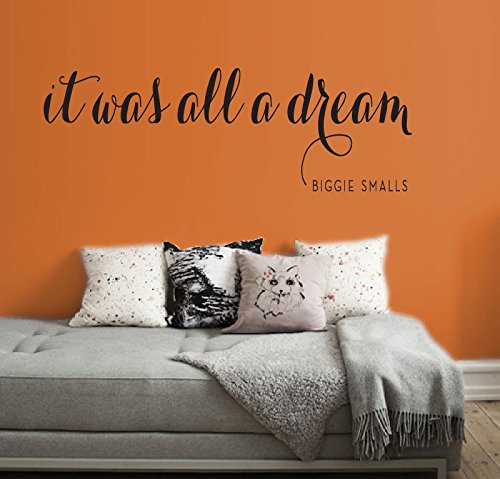 It Was All A Dream Vinly Wall Decal - Notorious BIG Quote - Biggie Smalls Removable Bedroom Decor - LARGE - 60'' x 20'' - Black by Wall Decal Gallery