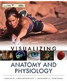 Visualizing Anatomy and Physiology