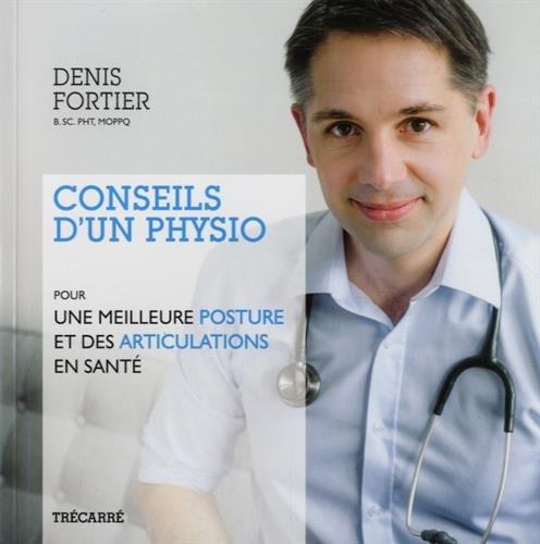 Conseils d'un physio: Pour une meilleure posture et des articulations en santé