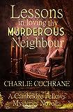 Lessons in Loving thy Murderous Neighbour: A Cambridge Fellows Mystery novella (Cambridge Fellows Mysteries)