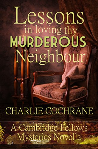Lessons in Loving Thy Murderous Neighbour by Charlie Cochrane | amazon.com