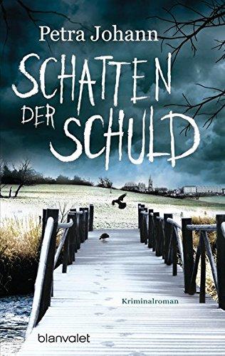Schatten der Schuld: Kriminalroman