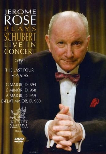 Jerome Rose Plays Schubert Live in Concert: The 4 Last Sonatas (The Last Song 2010 Dvd)