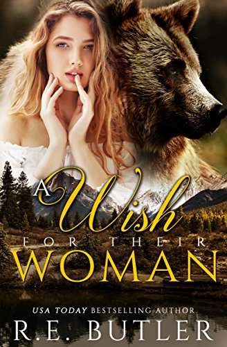 A Wish for Their Woman (Wiccan-Were-Bear Book 13) by [Butler, R. E.]