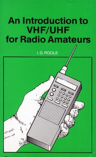 An Introduction to VHF/UHF for Radio Amateurs (Bernard Babani Publishing Radio and Electronics Books) (Bernard Babani Publishing Radio & Electronics Books)