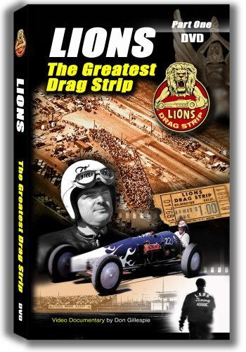 LIONS THE GREATEST DRAG STRIP (Part One/1955-'62) DVD by Don Gillespie: Historical documentary on one of drag racing's greatest racetracks; rare film, photos and interviews with sport's ()