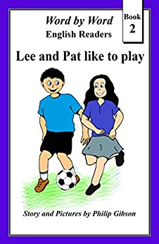 Lee and Pat like to play (Word by Word graded readers, Book 2) by [Gibson, Philip]