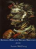 Between Here and Monkey Mountain, Laren McClung, 1937679012