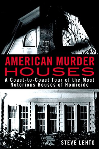 - American Murder Houses: A Coast-to-Coast Tour of the Most Notorious Houses of Homicide