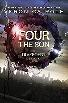 Four: The Son (Kindle Single) (Divergent Series-Collector's Edition Book 3) by [Roth, Veronica]