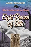 Eight Pieces of silk: What I could not tell my children