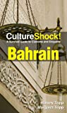 Culture Shock! Bahrain: A Survival Guide to Customs and Etiquette (Culture Shock! Guides)