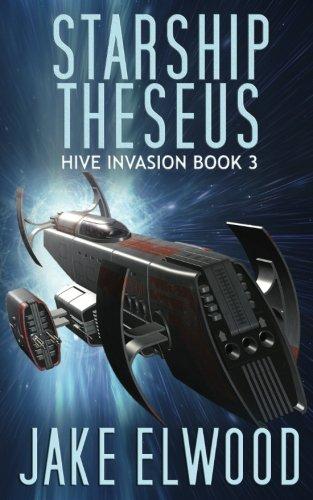 Starship Theseus (The Hive Invasion) (Volume 3)
