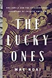 The Lucky Ones: One Family and the Extraordinary Invention of Chinese America by Mae Ngai (2010-09-15)