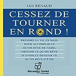 Cessez de tourner en rond ! | Ian Renaud