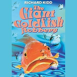 The Giant Goldfish Robbery Audiobook
