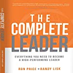 The Complete Leader: Everything You Need to Become a High-Performing Leader | Ron Price,Randy Lisk