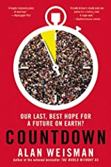 Countdown: Our Last, Best Hope for a Future on Earth? Paperback