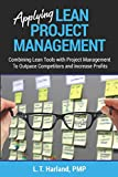 Applying Lean Project Management: Combining Lean