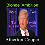 To Russia with Love: Blonde Ambition, Book 2 | Atherton Cooper