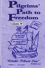 "Pilgrim's Path To Freedom -Vol. 4: ""Render Tribute Due - Vol. 4"" Paperback"