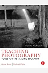 Teaching Photography: Tools for the Imaging Educator (Photography Educators Series) Paperback