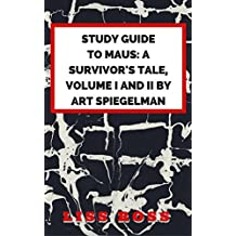 Study Guide to Maus, A Survivors Tale Volume I and II by Art Spiegelman (English Edition)