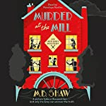 Murder at the Mill: The Mill, Book 1 | M. B. Shaw