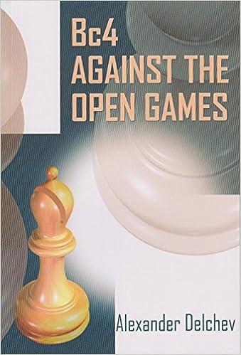 Alexander Delchev - Bc4 Against the Open Games 2018 PDF+PGN 51-+VDaVFnL._SX337_BO1,204,203,200_