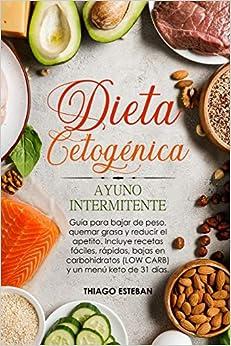 Dieta Cetogénica y Ayuno Intermitente: Guía para bajar de