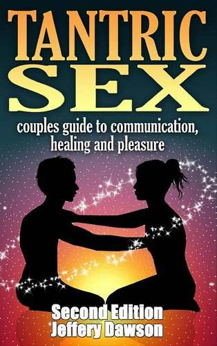 Book Tantric Sex Couples Guide: Communication, Sex And