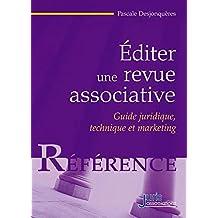 EDITER UNE REVUE ASSOCIATIVE : GUIDE JURIDIQUE TECHNIQUE ET MARKETING 2EME EDITION