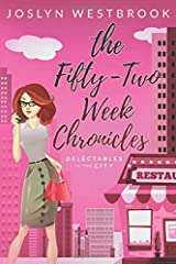 The Fifty-Two Week Chronicles (Delectables in the City) Paperback