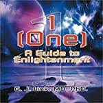 1 (One): A Guide to Enlightenment | G. J. Link MD PhD