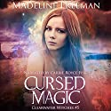 Cursed Magic: Clearwater Witches, Volume 5 Audiobook by Madeline Freeman Narrated by Carrie Royce Fisk