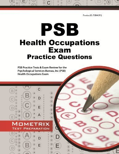 PSB Health Occupations Exam Practice Questions: PSB Practice Tests & Review for the Psychological Services Bureau, Inc (PSB) Health Occupations Exam by PSB Exam Secrets Test Prep Team (2013) Paperback