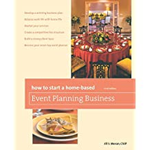 How to Start a Home-Based Event Planning Business, 3rd (Home-Based Business Series)