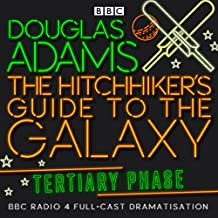 The Hitchhiker's Guide to the Galaxy, The Tertiary Phase (Dramatized)