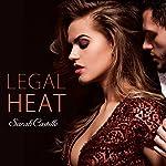 Legal Heat: Legal Heat Series #1 | Sarah Castille