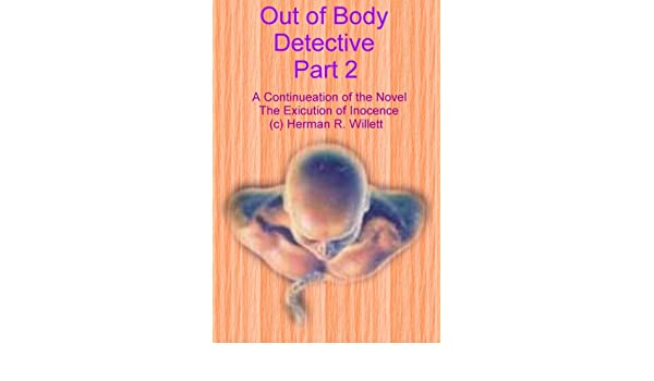 Out of Body Detective 2