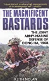 The Magnificent Bastards: The Joint Army-Marine Defense of Dong Ha, 1968