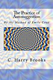 img - for The Practice of Autosuggestion: By the Method of Emile Cou  book / textbook / text book